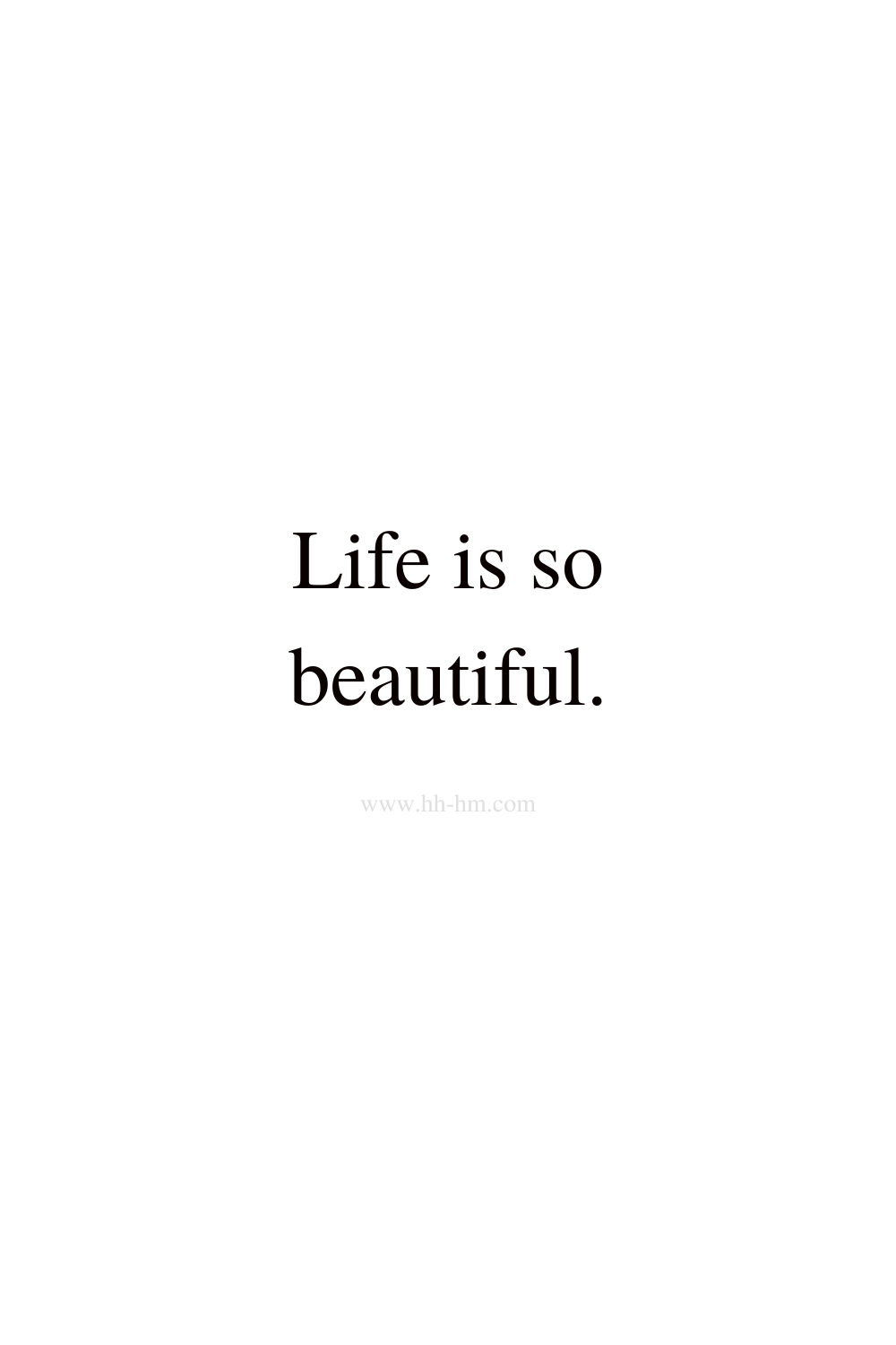 Life is so beautiful - morning affirmations