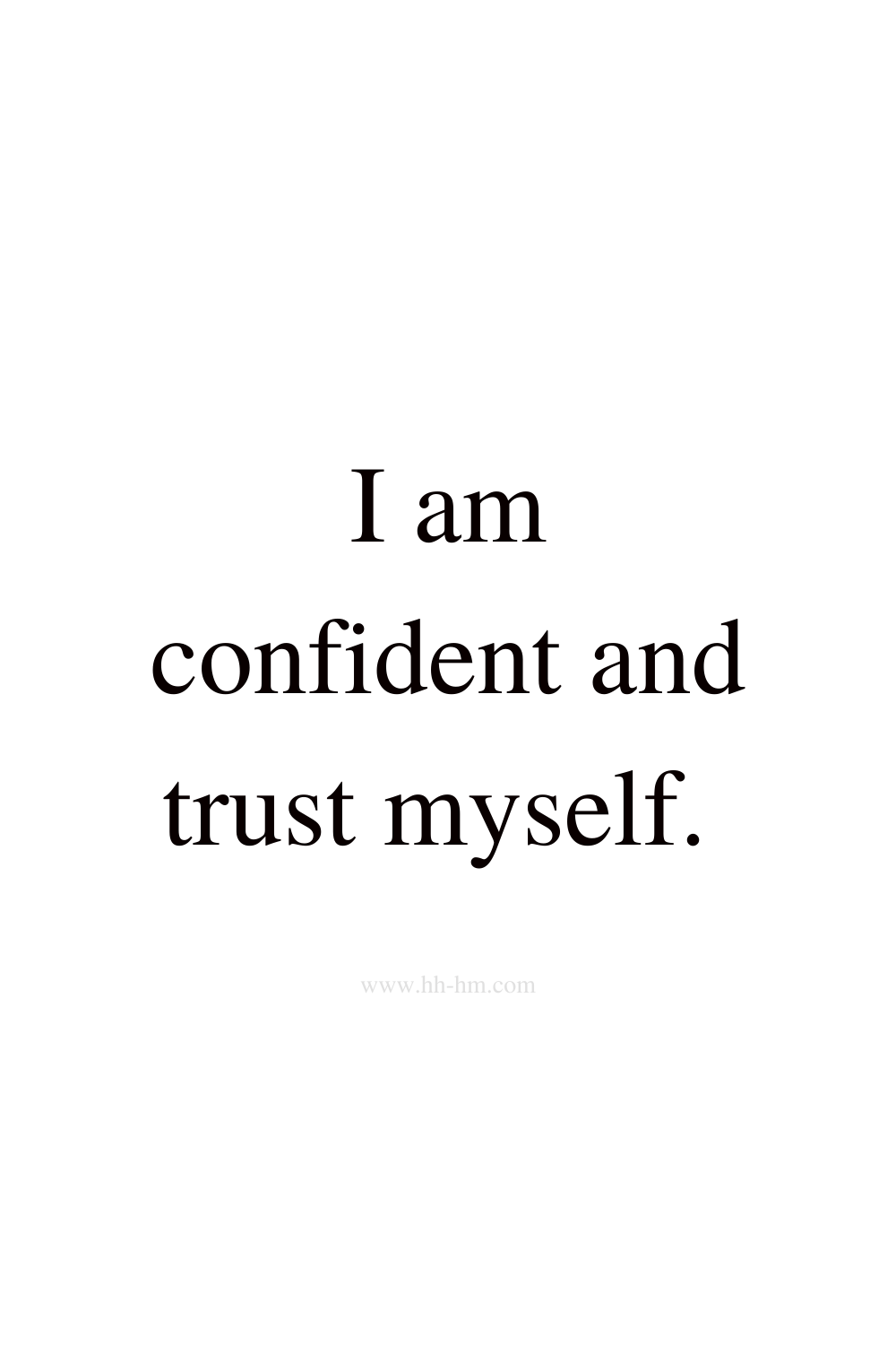 I am confident and trust myself - self love and self confidence morning affirmations