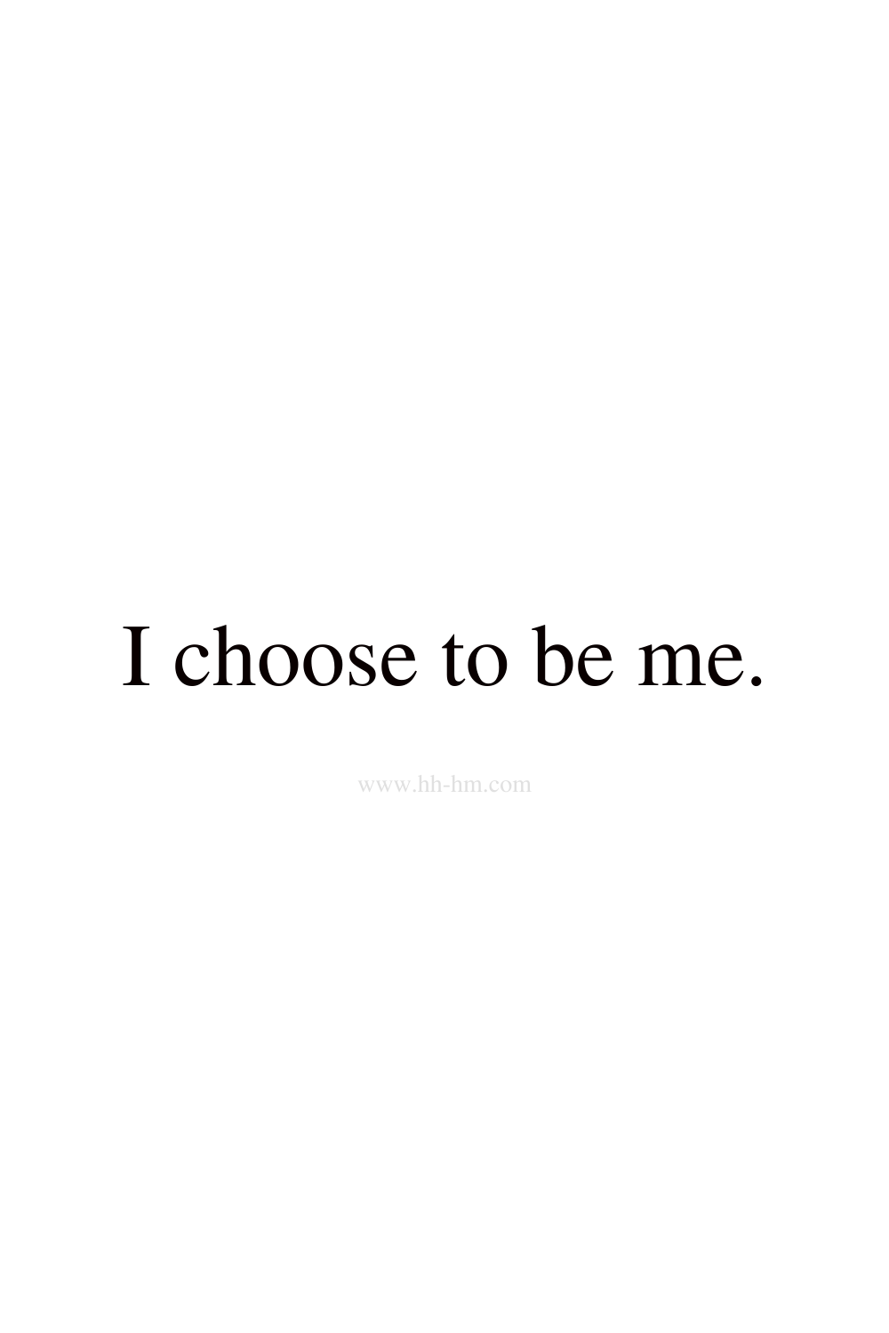 I choose to be me self love and self confidence morning affirmations