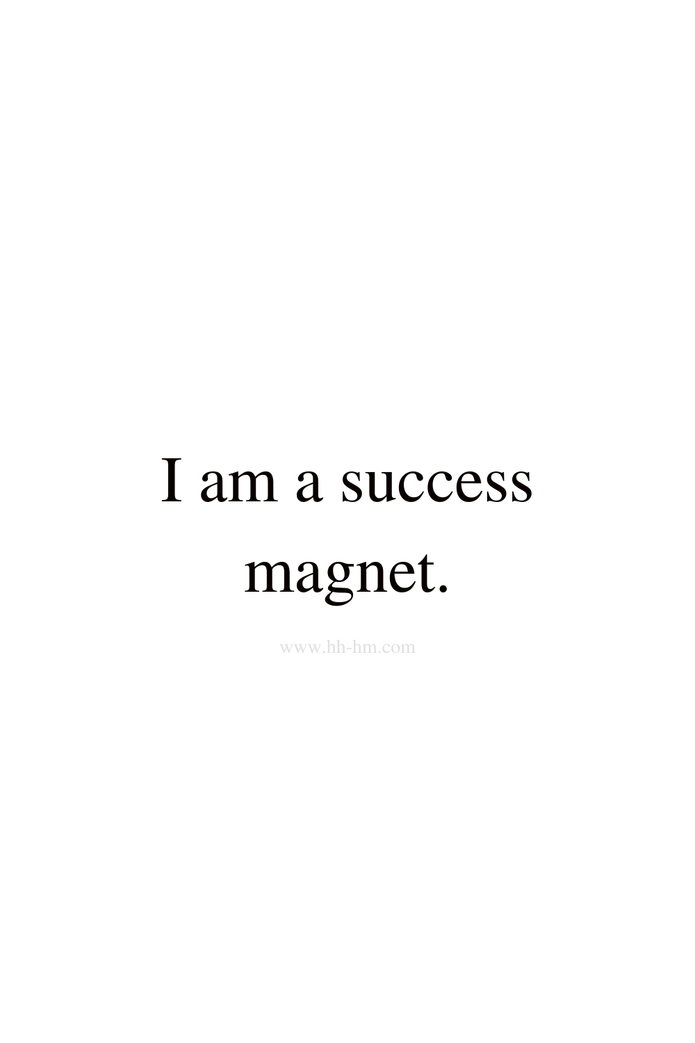 I am a success magnet - morning affirmations for success