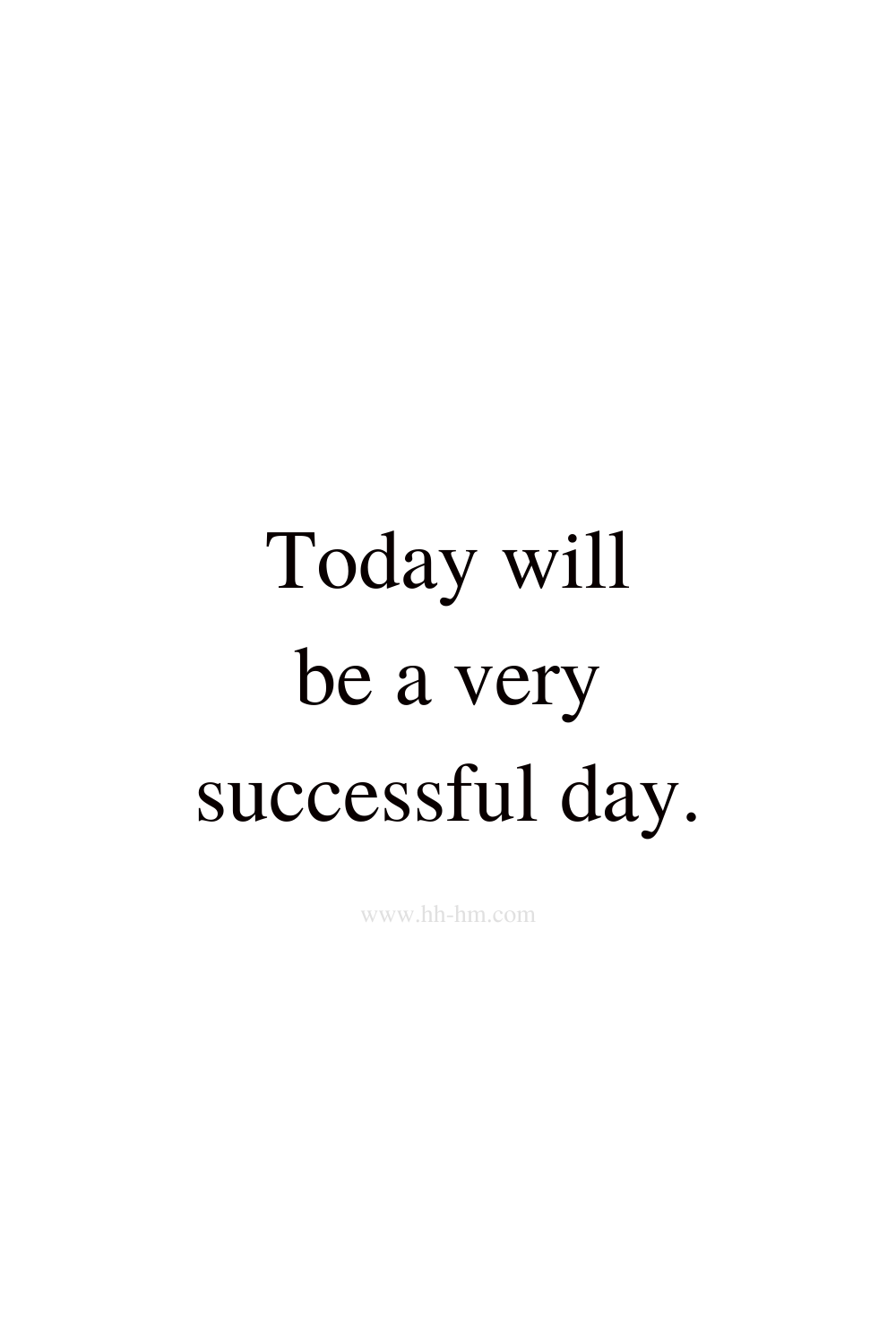 Today will be a very successful day - morning affirmations for success