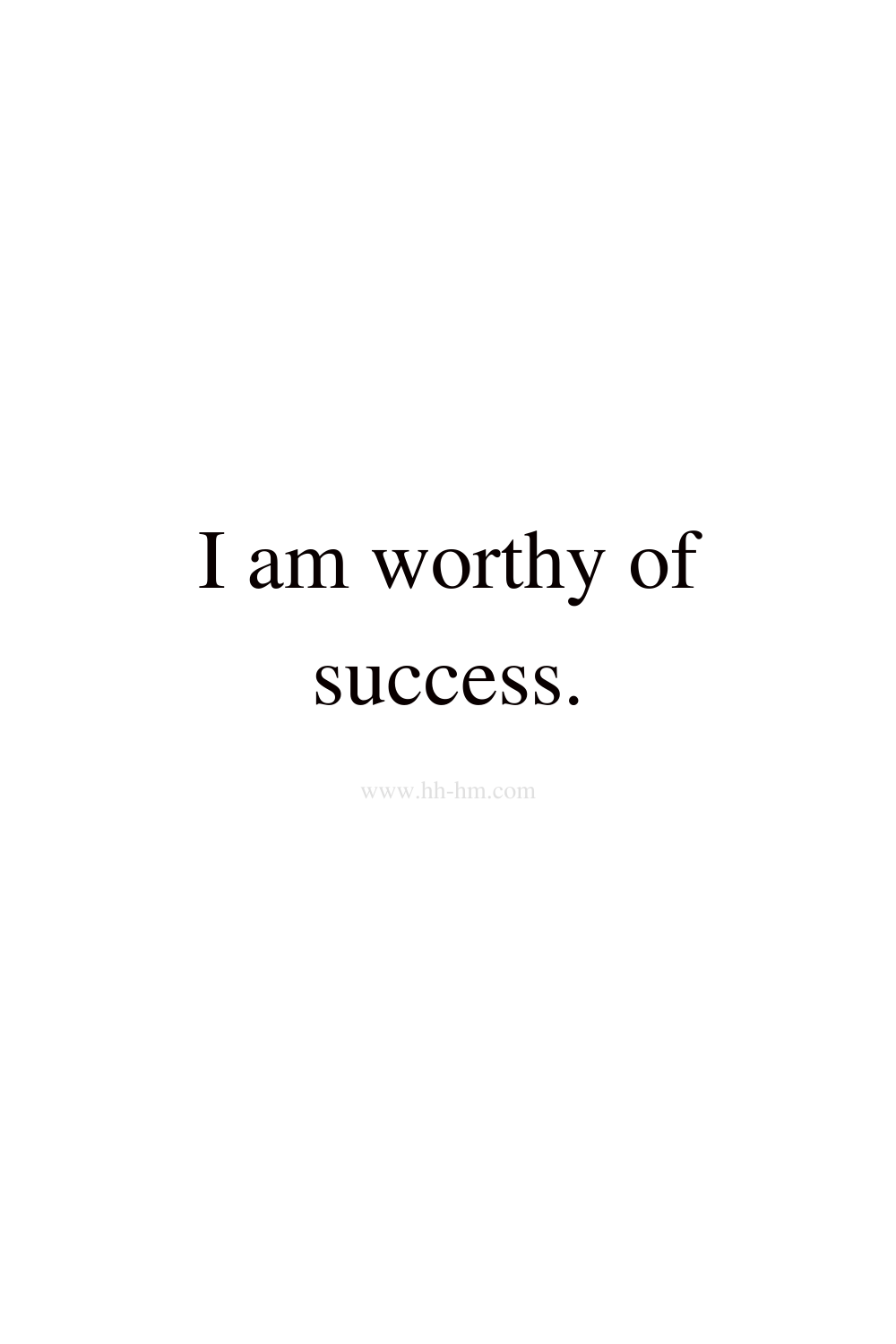 I am worthy of success -morning affirmations for success