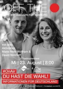 Off The Record OnAir Du hast die Wahl. Informationen für Deutschland mit Marie Nele Wolfram und David Nonhoff