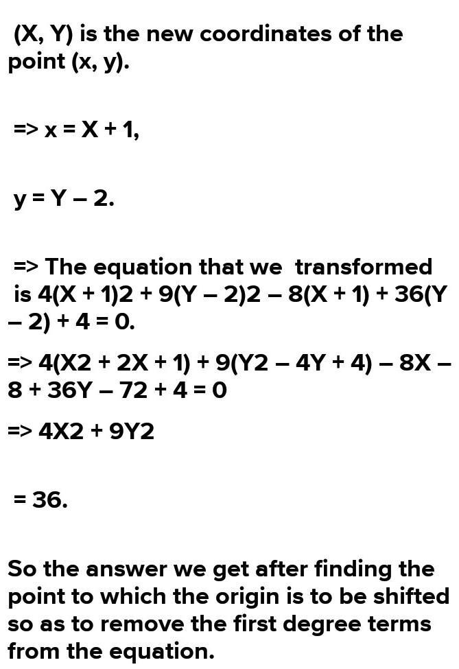 6. Find the point to which the origin is to be shifted so