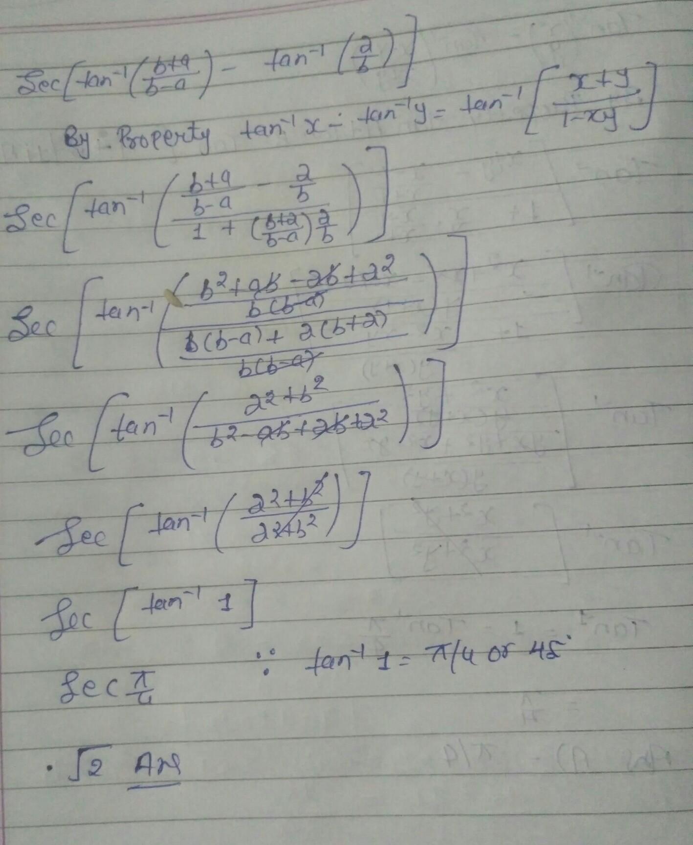 The value of sec[tan⁻¹(b+a/b-a)- tan⁻¹(a/b)] is