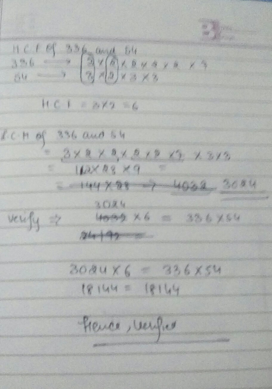 Find HCF and LCM of 336 and 54 by prime factorisation and verify that. LCM HCF = Product of numbers. - Brainly.in