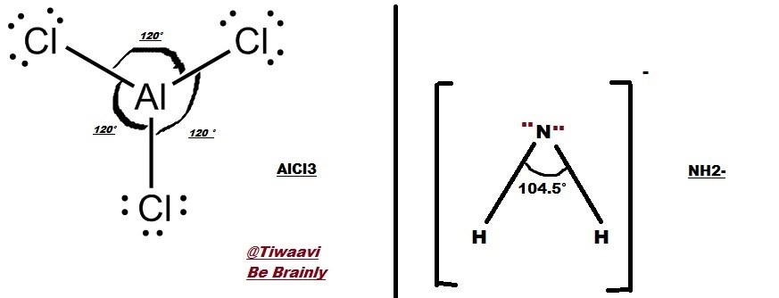 a) For the following molecule and ion AlCl3 and NH2 i