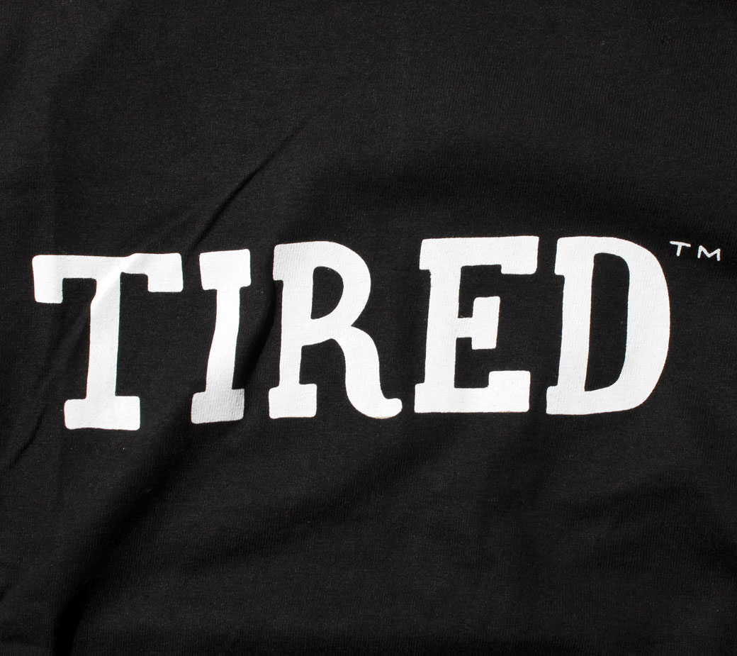 TIRED DROPOUT Tシャツ