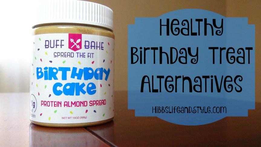 Healthy Birthday Treat Alternatives