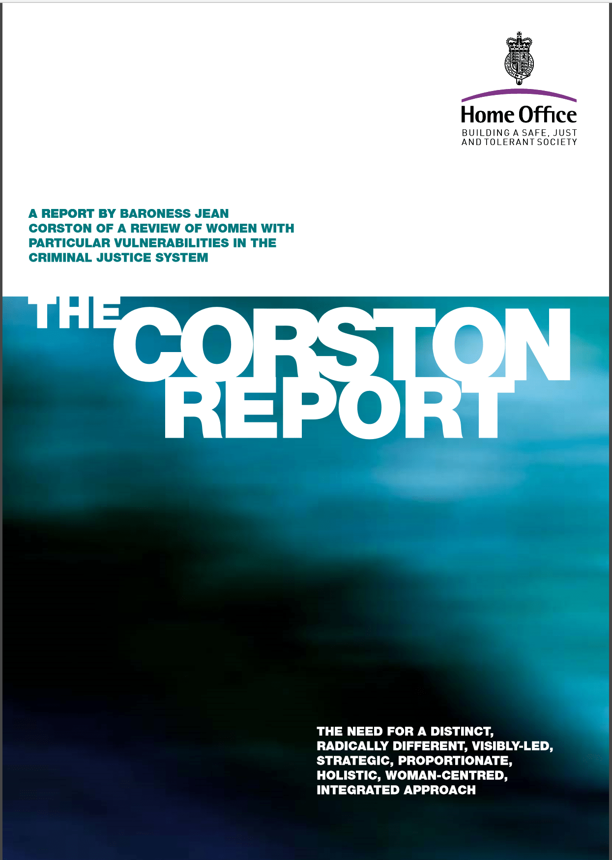 The Corston report: review of women with particular vulnerabilities in the Criminal Justice System