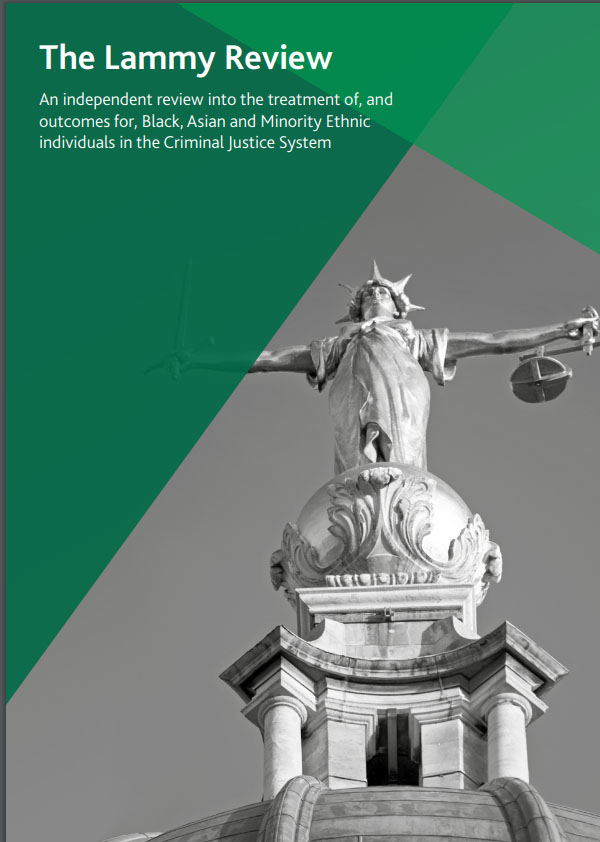 The Lammy Review – An independent review into the treatment of, and outcomes for, Black, Asian and Minority Ethnic individuals in the Criminal Justice System