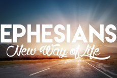 New Way of Life - Ephesians
