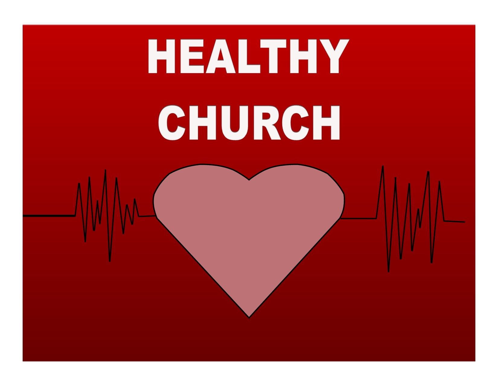 Establishing A Healthy Church: Things We Need To Know And Do In The Body Of Christ