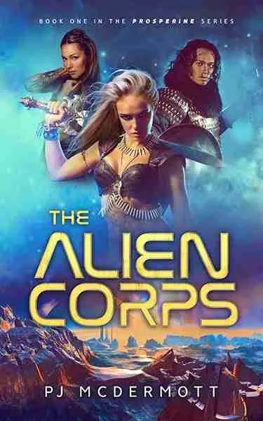 The Alien Corps: Book 1 of the Prosperine Series
