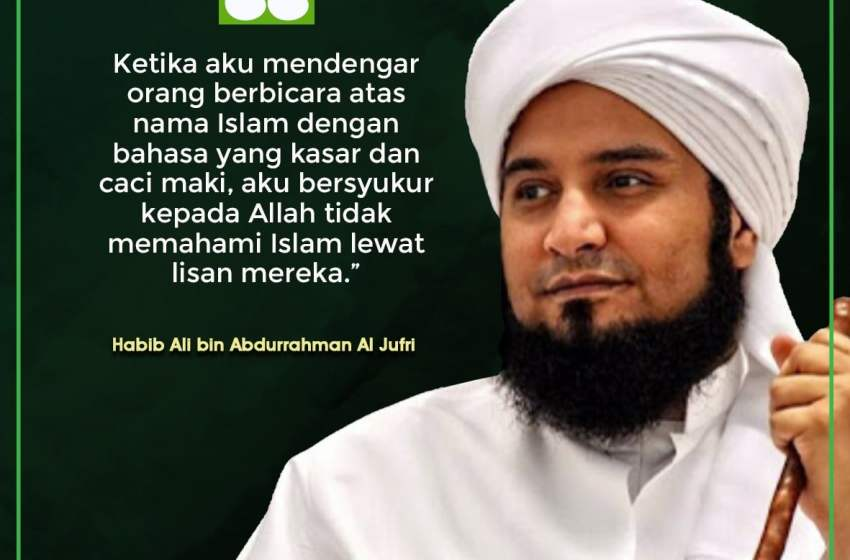 Kata Mutiara Habib Ali Bin Abdurrahman Al Jufri
