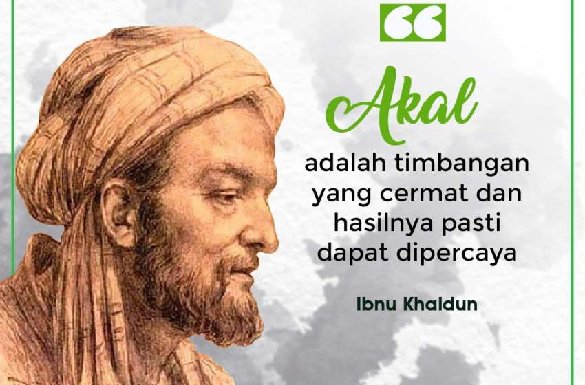Kata Mutiara dari Ibnu Khaldun