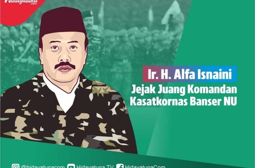Ir. H. Alfa Isnaini, Jejak Juang Komandan Kasatkornas Banser NU