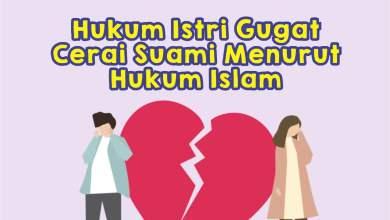 Photo of Hukum Istri Gugat Cerai Suami Menurut Hukum Islam