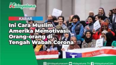 Photo of Ini Cara Muslim Amerika Memotivasi Orang-orang di Tengah Wabah Corona