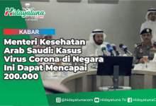 Photo of Menteri Kesehatan Arab Saudi: Kasus Virus Corona di Negara Ini Dapat Mencapai 200.000