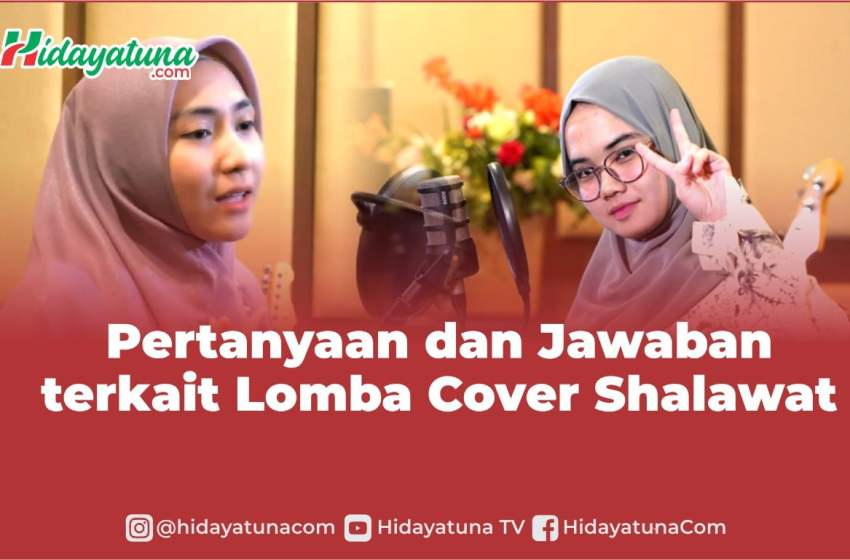 Pertanyaan dan Jawaban terkait Lomba Cover Shalawat