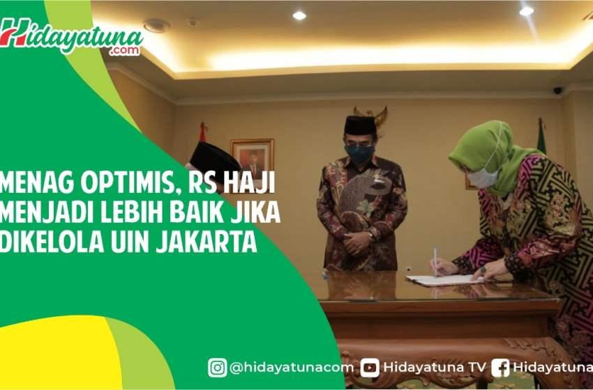 Menag Optimis, RS Haji Menjadi Lebih Baik Jika Dikelola UIN Jakarta