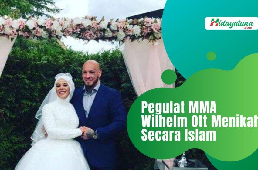 Pegulat MMA Wilhelm Ott Gelar Pernikahan Secara Islam