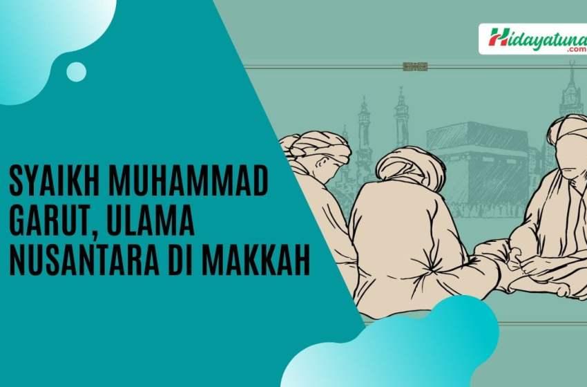 Syaikh Muhammad Garut, Sosok Ulama Besar Nusantara di Makkah