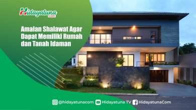 Photo of Amalan Shalawat Agar Dapat Memiliki Rumah dan Tanah Idaman