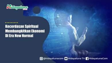 Photo of Kecerdasan Spiritual Membangkitkan Ekonomi Di Era New Normal