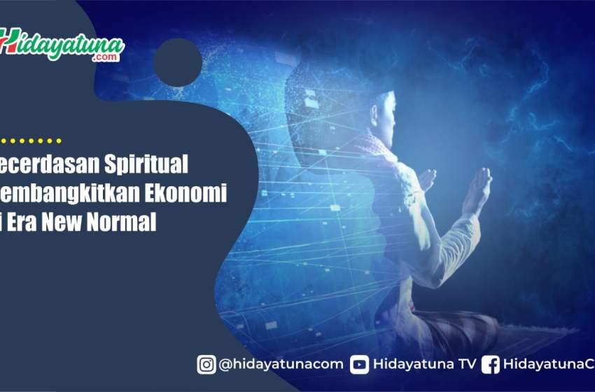 Kecerdasan Spiritual Membangkitkan Ekonomi Di Era New Normal