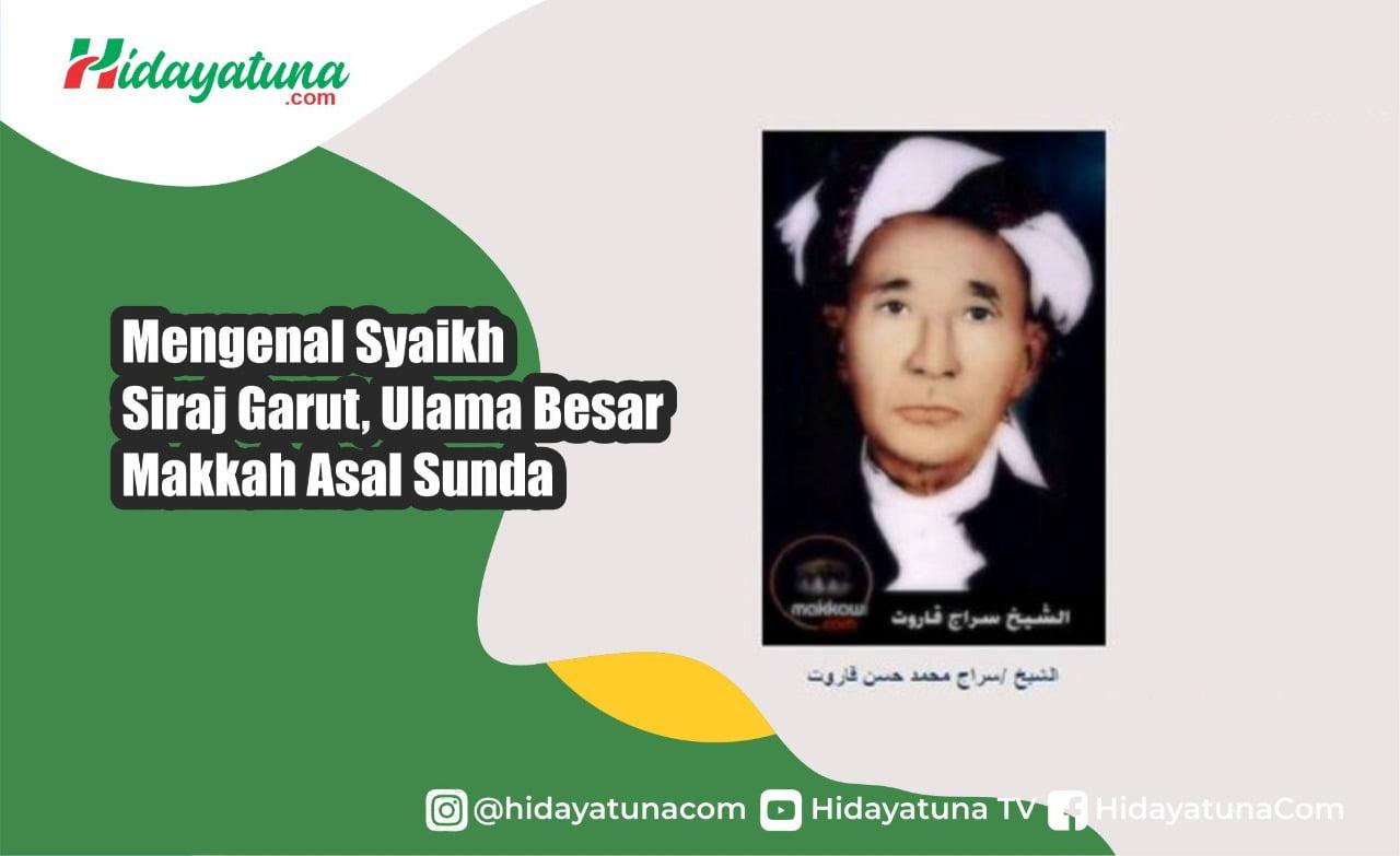 Mengenal Syaikh Siraj Garut, Ulama Besar Makkah Asal Sunda