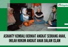 Photo of Ashanty Kembali Berniat Angkat Seorang Anak, Inilah Hukum Angkat Anak dalam Islam