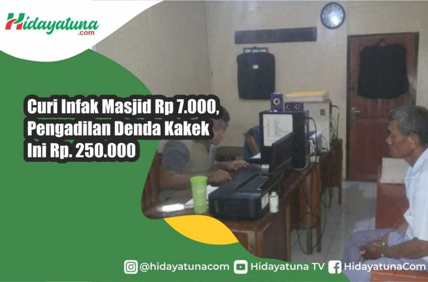 Curi Infak Masjid Rp 7.000, Pengadilan Denda Kakek Ini Rp. 250.000