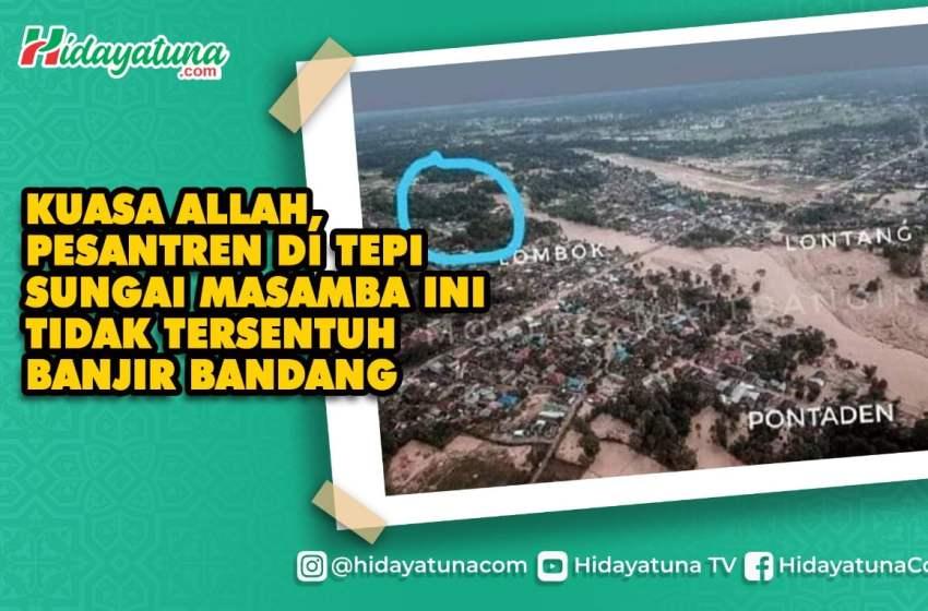 Kuasa Allah, Pesantren di Tepi Sungai Masamba ini Tidak Tersentuh Banjir Bandang