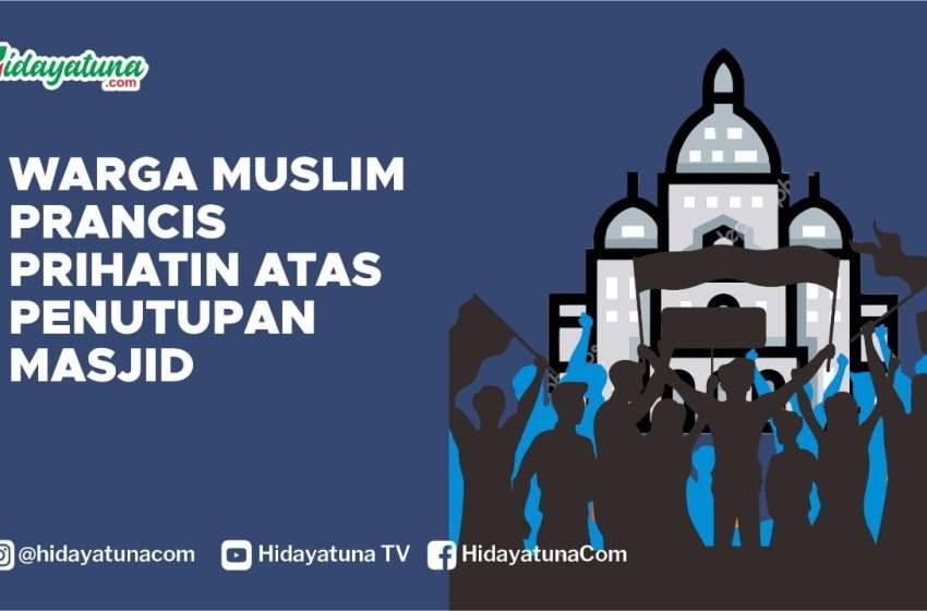 Warga Muslim Prancis Prihatin Atas Penutupan Masjid
