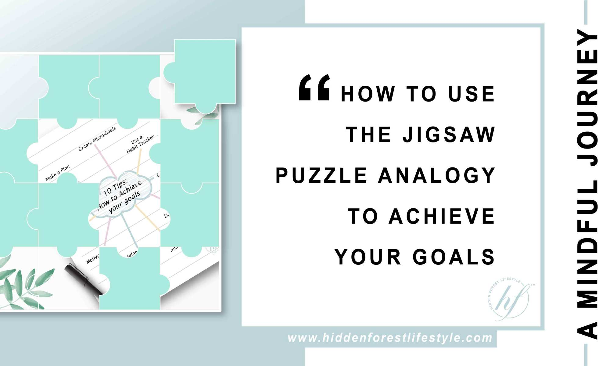 How to use the JIGSAW PUZZLE analogy to ACHIEVE YOUR GOALS!
