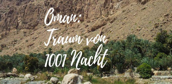 Oman individuell: Ein Traum von 1001 Nacht