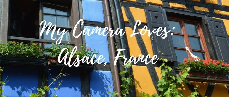 My Camera Loves: Alsace, France
