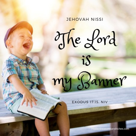 The post is about encountering God as my Banner, Jehovah Nissi.
