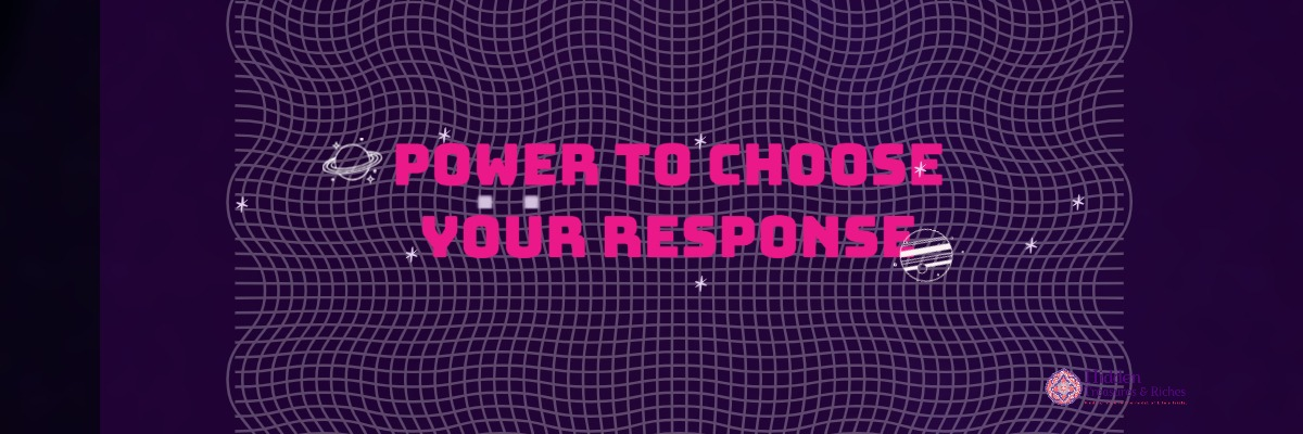 Power to choose your response