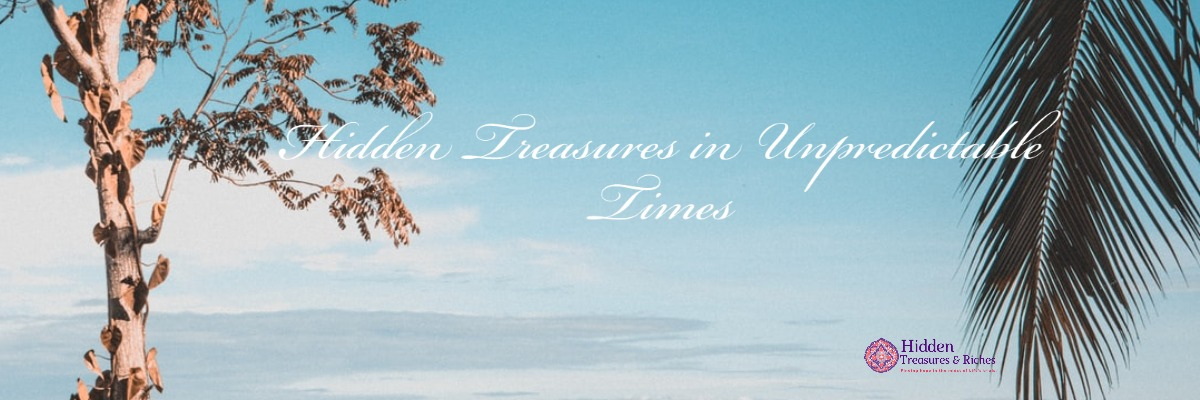 Hidden Treasures in Unpredictable times