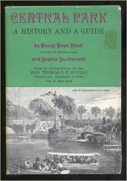 "Reed, Henry Hope; Duckworth, Sophia ""Central Park: A History and a Guide"" Clarkson N. Potter, 1967"