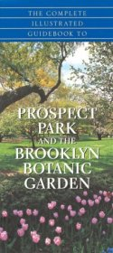 """A Complete Guide to Prosepct Park and the Brooklyn Botanical Garden"""