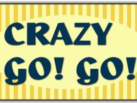 CRAZY GO! GO!