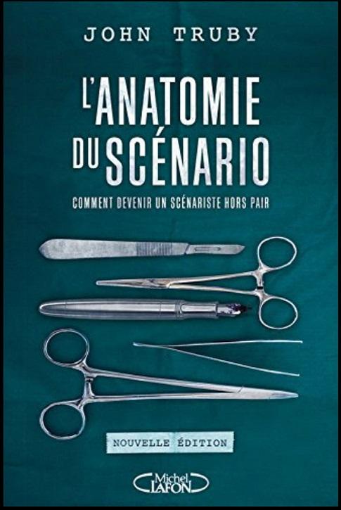 L'anatomie du scénario, de John Truby