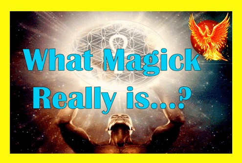 MAGICK – What it really is…
