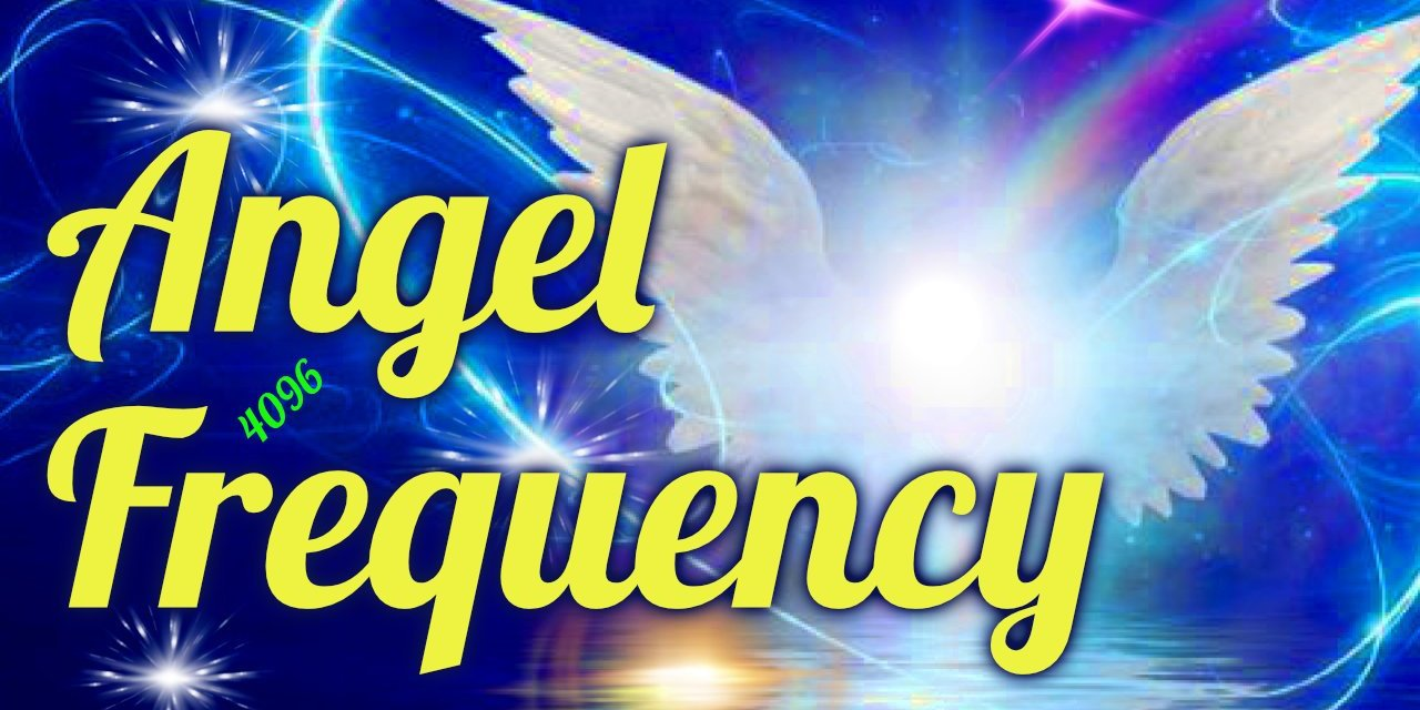 The Angel Frequency 4096hz