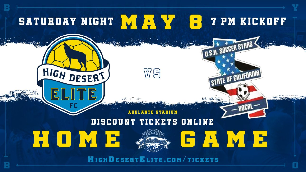 High Desert Elite vs USA Soccer Stars - 7pm, Saturday, May 8 - Adelanto Stadium