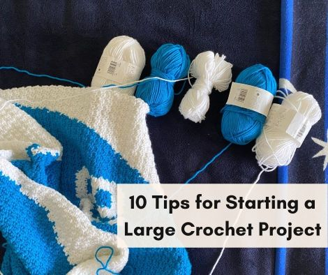 10 tips for starting a large crochet project high desert yarn